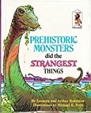 Prehistoric Monsters Did the Strangest Things (Step-up Books)
