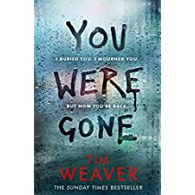 You Were Gone: I buried you. I mourned you. But now you're back The Sunday Times Bestseller