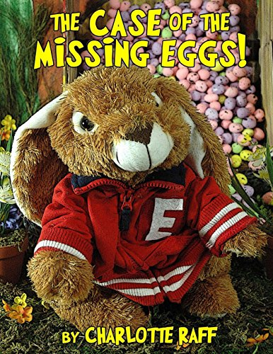 The Case of the Missing Eggs: An Easterville Adventure: Volume 2 (Adventures In Easterville)