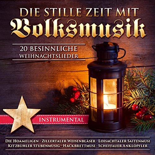Die stille Zeit mit Volksmusik - 20 besinnliche Weihnachtslieder - Instrumental