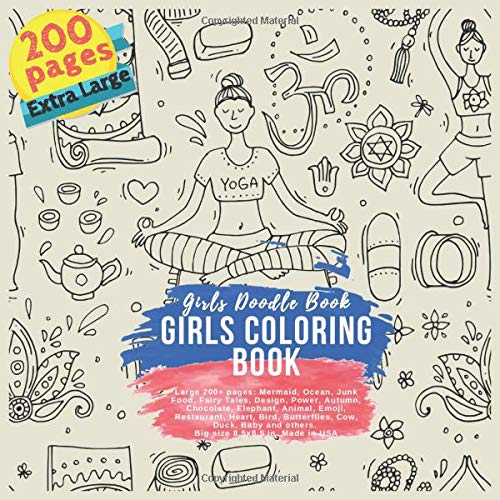 Girls Coloring Book Large 200+ pages: Mermaid, Ocean, Junk Food, Fairy Tales, Design, Power, Autumn, Chocolate, Elephant, Animal, Emoji, Restaurant, ... 8,5x8,5 in. Made in USA Girls Doodle Book