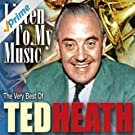 Ted Heath: The Greatest Ever British Big Swing Band Hits of the 40's & 50's