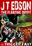 The Floating Outfit 24: Trigger Fast (A Floating Outfit Western)