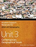 Student Support Materials for Geography - AQA A2 Geography Unit 3: Contemporary Geographical Issues
