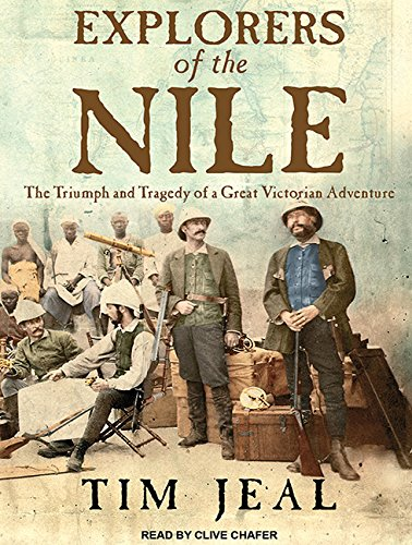 Explorers of the Nile: The Triumph and Tragedy of a Great Victorian Adventure Store-chafer