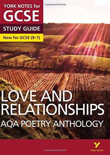 AQA Poetry Anthology - Love and Relationships: York Notes for GCSE (9-1): YNA5 GCSE AQA Poetry Anthology - Love and Relationships 2016