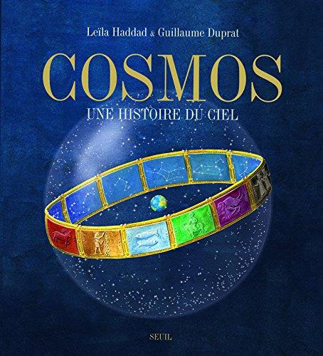 Cosmos, une histoire du ciel par Leila Haddad