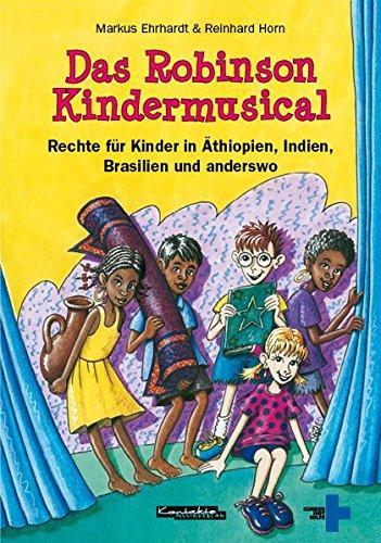 Das Robinson Kindermusical: Rechte für Kinder in Äthiopien, Indien, Brasilien und anderswo