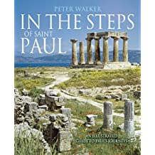 In the Steps of Saint Paul: An Illustrated Guide to Paul's Journeys