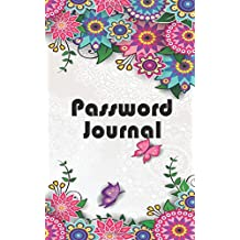 Password Journal: Small Internet address username and password logbook 120 Pages of 5 x 8 inches for the easy way to remember and keep your password safe in one place.