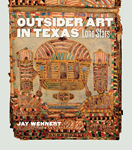 Outsider Art in Texas: Lone Stars (Joe and Betty Moore Texas Art Series Book 20) (English Edition) -