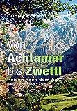 Von Achtamar bis Zwettl: Reisen nach dem ABC. Band 2: Quéribus - Zwettl - Günter Eckardt