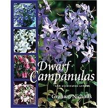 Dwarf Campanulas: And Associated Genera