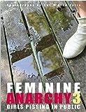 Feminine Anarchy: No. 3: Girls Pissing in Public