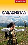 Reiseführer Kasachstan: Mit Almaty, Astana, Tien Schan und Kaspischem Meer (Trescher-Reihe Reisen)
