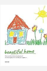 beautiful home: Mein wunderschönes Hausbaubuch und Bautagebuch für die Bauzeit (TypeNr. 17) Taschenbuch