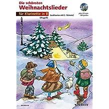 Die schönsten Weihnachtslieder, Notenausg. m. Audio-CDs, Für Klarinette in B, m. Audio-CD