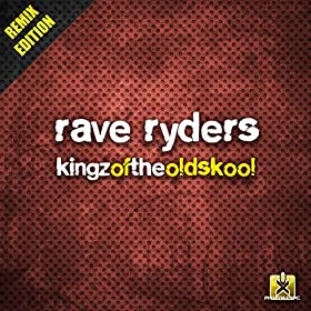 Rave Rayders-Kingz Of The Oldskool (Remix Edition)