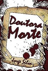 Doutora Morte (Portuguese Edition)