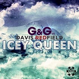 G&G vs. Davis Redfield-Icey Queen