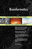 Bioinformatics All-Inclusive Self-Assessment - More than 630 Success Criteria, Instant Visual Insights, Comprehensive Spreadsheet Dashboard, Auto-Prioritized for Quick Results