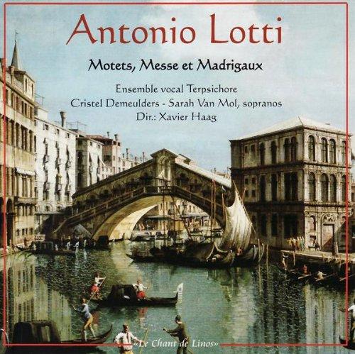 Lotti: Motets,Messe et Madrigaux