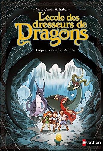 L'école des dresseurs de dragons, Tome 3 : L'épreuve de la néonite