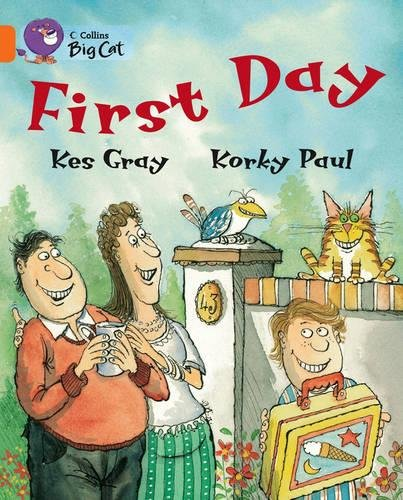 First Day: An amusing story about people's first day at school. (Collins Big Cat): Band 06/Orange
