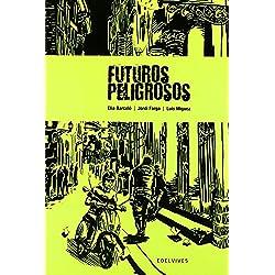 Futuros peligrosos (Novela Gráfica) de Elia, -Jordi Farga Barceló Esteván (21 oct 2008) Tapa blanda -- Finalista Premio Hache 2009