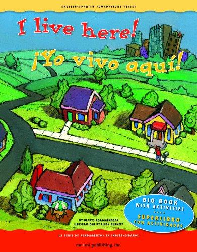 I Live Here!/Yo Vivo Aqui!: Big Book with Activities/Superlibro Con Actividades (English-spanish Foundation Series) por Gladys Rosa-Mendoza