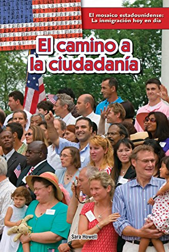 El camino a la ciudadanía / The Path to Citizenship (El mosaico estadounidense: La inmigración hoy en día / The American Mosaic: Immigration Today)