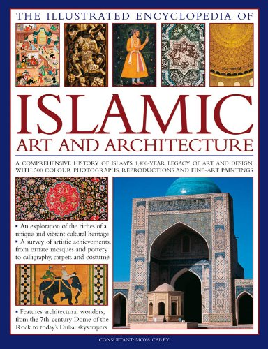 The Illustrated Encyclopedia Of Islamic Art And Architecture