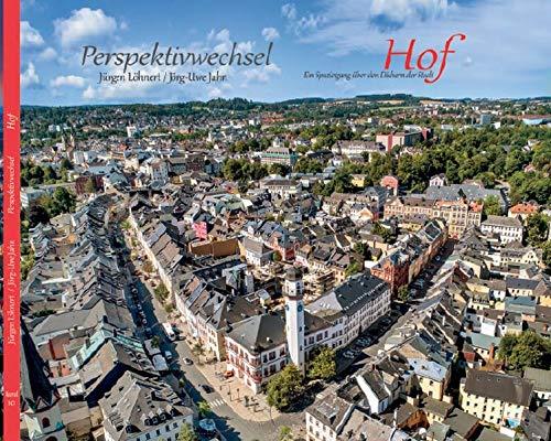 Perspektivwechsel Hof: Ein Spaziergang über die Dächer der Stadt