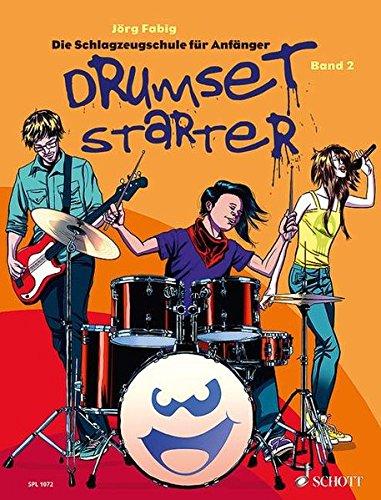 Drumset Starter: Die Schlagzeugschule für Anfänger. Band 2. Schlagzeug / Drumset. Lehrbuch mit CD. (Schott Pro Line)