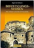 Die Befestigungsweisen der Vorzeit und des Mittelalters (Burgenkunde)