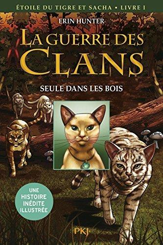 1. La Guerre Des Clans Version Illustrée Cycle III : Seule Dans Les Bois De Erin HUNTER 2 Juillet 2015 Broché