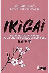 Ikigai : Les secrets des Japonais pour une vie longue et heureuse Paperback