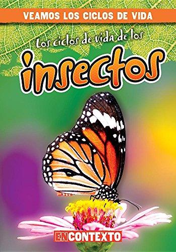 Los ciclos de vida de los insectos / Insect Life Cycles (Veamos los ciclos de vida / A Look at Life Cycles)