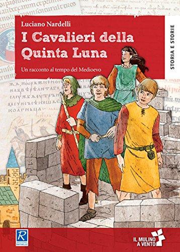 I cavalieri della quinta luna. Un racconto al tempo del Medioevo. Con e-book. Con espansione online