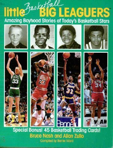 Little Basketball Big Leaguers/Amazing Boyhood Stories of Today's Basketball Stars/Includes Cards Inside Back Cover por Bruce Nash