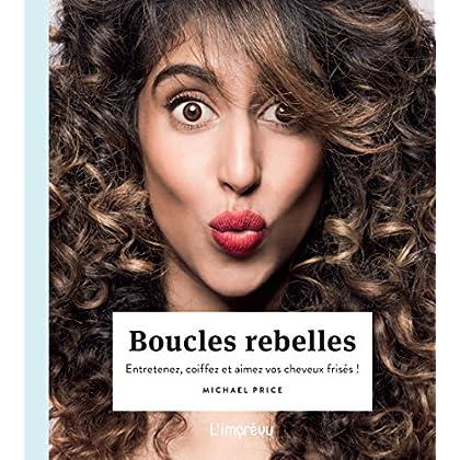 Boucles rebelles : Entretenez, coiffez et aimez vos cheveux frisés !