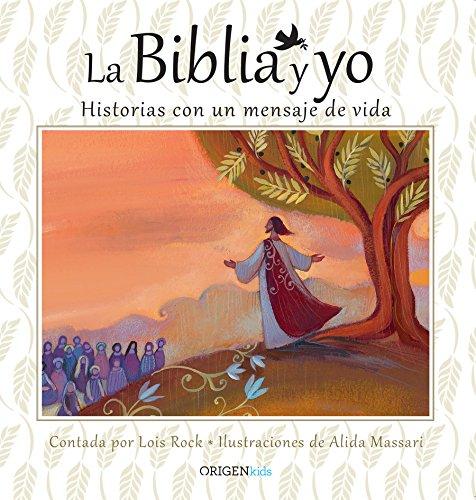 La Biblia Y Yo / The Bible and Me por Lois Rock