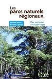 Les parcs naturels régionaux: Des territoires en expériences.