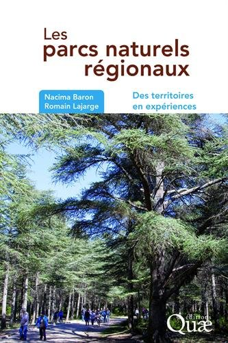 Les parcs naturels régionaux : Des territoires en expériences