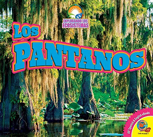Los Pantanos (Wetlands) (Av2 Let's Read! Exploring Ecosystems)