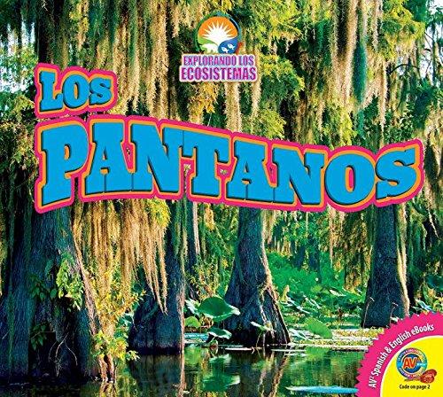 Los Pantanos (Wetlands) (Av2 Let's Read! Exploring Ecosystems)