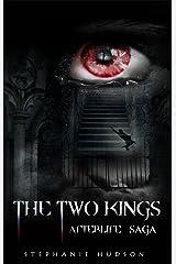 The Two Kings: Afterlife saga Kindle Edition