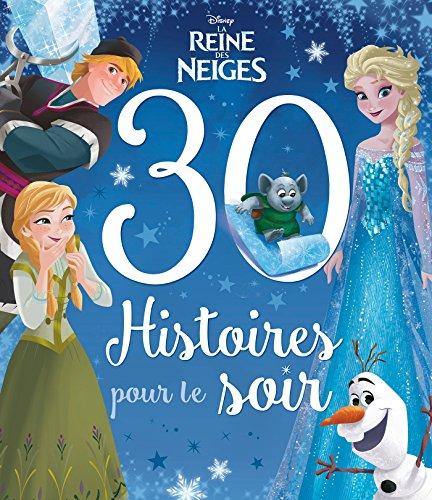 REINE DES NEIGES - 30 Histoires pour le Soir