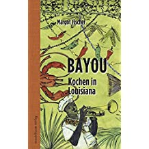 Bayou: Kochen in Louisiana