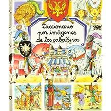 Diccionario Por Imágenes De Los Caballeros (Diccionario Por Imagenes/Picture Dictionary)